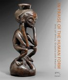 In Praise of the Human Form: Arts of Africa, Oceania and America