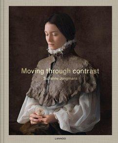 Moving Through Contrast - Jongmans, Suzanne