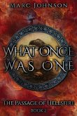 What Once Was One (The Passage of Hellsfire, Book 2)