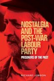 Nostalgia and the Post-War Labour Party