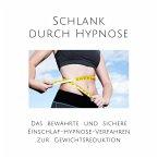 Schlank durch Hypnose: Das bewährte Einschlaf-Hypnose-Programm zur Gewichtsreduktion (MP3-Download)