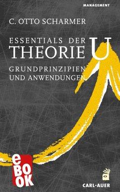 Essentials der Theorie U (eBook, ePUB) - Scharmer, C. Otto