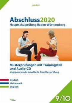 Abschluss 2020 - Hauptschulprüfung. Deutsch, Mathematik und Englisch. Baden-Württemberg