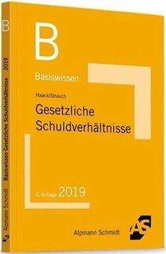 Basiswissen Gesetzliche Schuldverhältnisse - Haack, Claudia; Strauch, Oliver