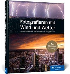 Fotografieren mit Wind und Wetter - Werner, Bastian