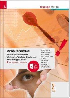 Praxisblicke 2 HAS - Betriebswirtschaftliche Übungen einschl. Übungsfirma, Projektmanagement und Projektarbeit, inkl. di