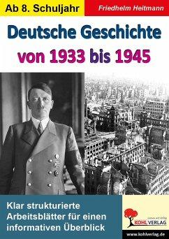Deutsche Geschichte von 1933 bis 1945 - Heitmann, Friedhelm