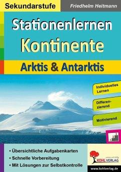 Stationenlernen Kontinente / Arktis & Antarktis - Heitmann, Friedhelm