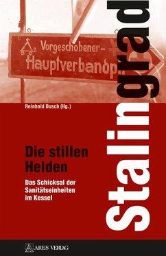 Stalingrad - Die stillen Helden - Busch, Reinhold