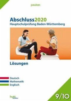 Abschluss 2020 - Hauptschulprüfung. Deutsch, Mathematik, Englisch. Baden-Württemberg - Lösungen