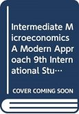 Intermediate Microeconomics A Modern Approach 9th International Student Edition + Workouts in Intermediate Microeconomics for Intermediate Microeconomics and Intermediate Microeconomics with Calculus, Ninth Edition
