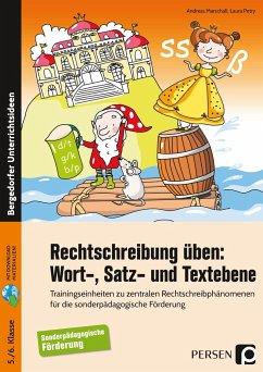 Rechtschreibung üben: Wort-, Satz- und Textebene - Marschall, Andreas; Petry, Laura