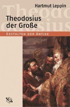 Theodosius der Große (eBook, PDF) - Leppin, Hartmut