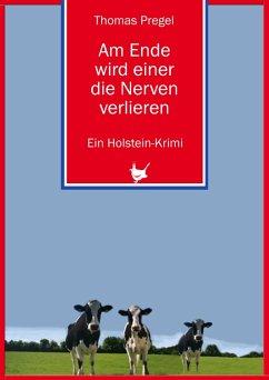 Am Ende wird einer die Nerven verlieren (eBook, ePUB) - Thomas, Pregel
