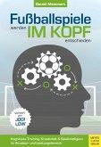 Fußballspiele werden im Kopf entschieden (eBook, PDF)