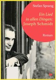 Ein Lied in allen Dingen - Joseph Schmidt (eBook, ePUB)