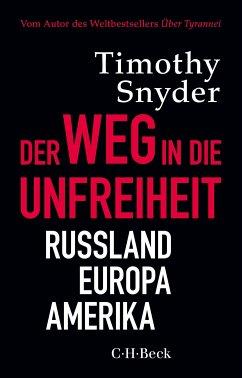 Der Weg in die Unfreiheit (eBook, ePUB) - Snyder, Timothy
