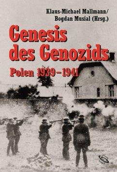 Genesis des Genozids:Polen 1939-41 (eBook, ePUB)