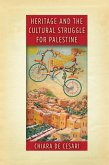 Heritage and the Cultural Struggle for Palestine (eBook, ePUB)