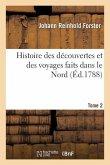 Histoire Des Découvertes Et Des Voyages Faits Dans Le Nord. Tome 2