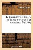 Le Havre, La Ville, Le Port, Les Bains: Promenades Et Excursions