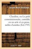 Claudine, Ou Le Petit Commissionnaire, Comédie En Un Acte Et En Prose, Mêlée d'Ariettes