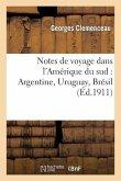 Notes de voyage dans l'Amérique du sud: Argentine, Uruguay, Brésil