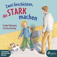 Zwei Geschichten, die stark machen (MP3-Download) - Nahrgang, Frauke; Koenig, Christina