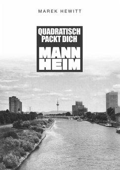 Quadratisch, Packt Dich, Mannheim (eBook, ePUB)