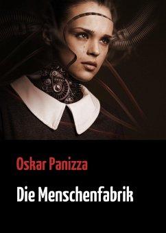 Die Menschenfabrik (eBook, ePUB)