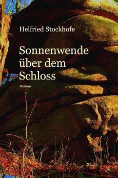 Sonnenwende über dem Schloss (eBook, ePUB) - Stockhofe, Helfried