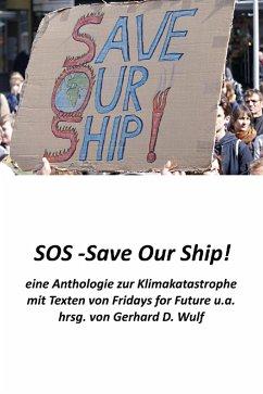 SOS - Save Our Ship! eine Anthologie zur Klimakatastrophe (eBook, ePUB) - Wulf, Gerhard D.