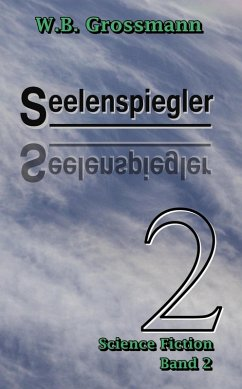 Seelenspiegler (eBook, ePUB) - Grossmann, W. B.