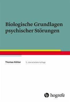 Biologische Grundlagen psychischer Störungen (eBook, PDF) - Köhler, Thomas