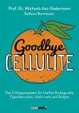 Goodbye Cellulite. Das Erfolgsprogramm für straffes Bindegewebe. Expertenwissen, Work-outs und Rezepte (eBook, ePUB)