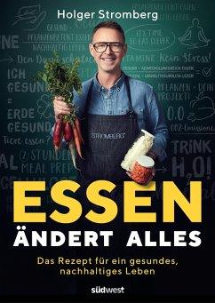 Essen ändert alles (eBook, ePUB) - Stromberg, Holger