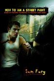 How to Win a Street Fight (Self-Defense, #11) (eBook, ePUB)