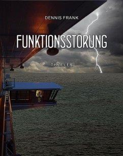 Funktionsstörung (eBook, ePUB) - Frank, Dennis