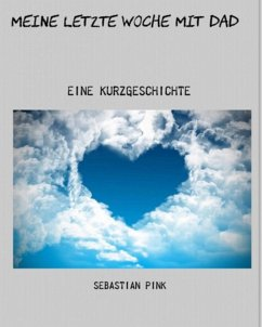 Meine letzte Woche mit Dad (eBook, ePUB) - Pink, Sebastian