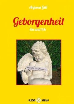 Geborgenheit - Du und Ich (eBook, ePUB) - Gill, Anjana