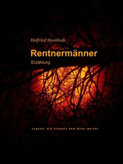 Rentnermänner (eBook, ePUB) - Stockhofe, Helfried