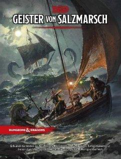 D&D: Geister von Salzmarsch - Mearls, Mike; Welch, Kate; Baur, Wolfgang; Introcaso, James; A. McCullough, Joseph; Sawatsky, Jon; Winter, Steve