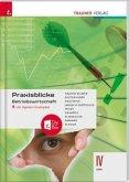 Praxisblicke - Betriebswirtschaft IV HAK, inkl. digitalem Zusatzpaket