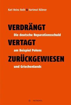 Verdrängt - Vertagt - Zurückgewiesen - Roth, Karl Heinz; Rübner, Hartmut