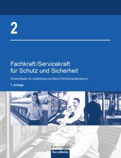 Fachkraft/Servicekraft für Schutz und Sicherheit - Bell, Brigitte; Jilg, Manfred; Kaiser, Dieter; Limburg, Bernd; Oberling, Thomas; Reinmuth, Andrea; Weger, Joachim M.