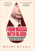 From Russia with Blood: Putin's Ruthless Killing Campaign and Secret War on the West (eBook, ePUB)