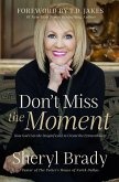 Don't Miss the Moment (eBook, ePUB)