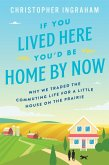 If You Lived Here You'd Be Home By Now (eBook, ePUB)