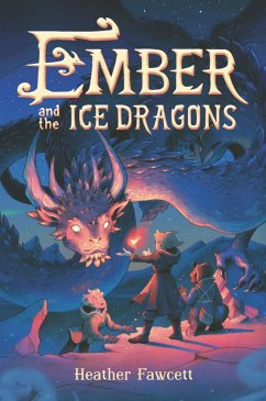 Ember and the Ice Dragons (eBook, ePUB) - Fawcett, Heather