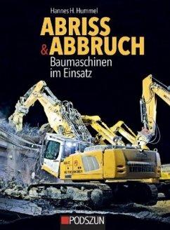 Abriss & Abbruch - Baumaschinen im Einsatz - Hummel, Hannes H.